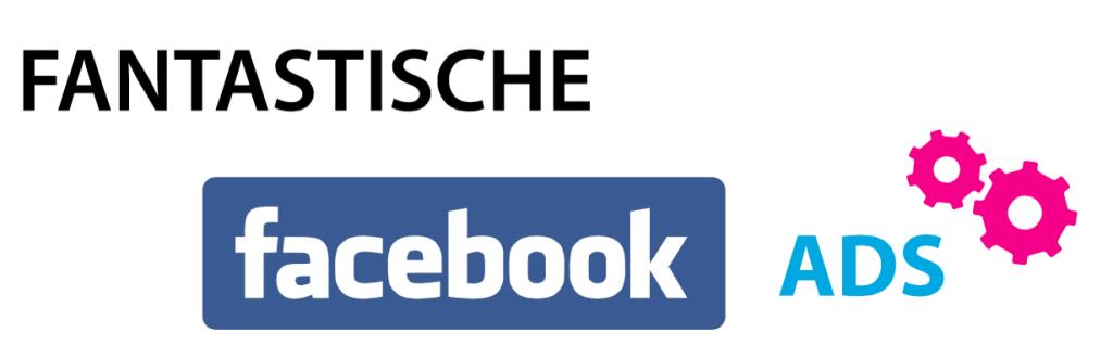Fantastische Facebook ads